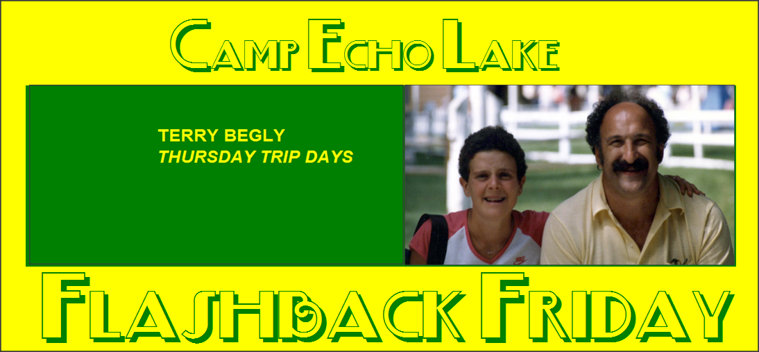 Camp Echo Lake Flashback Friday - Terry Begly