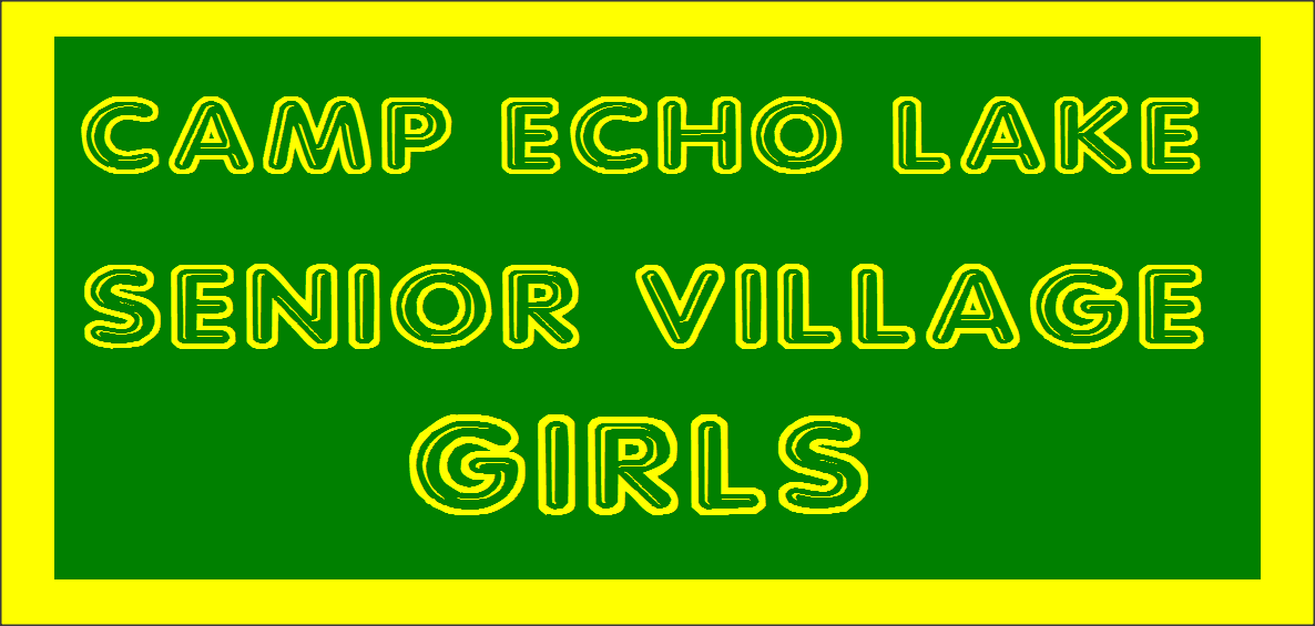 Camp Echo Lake Senior Village Girls