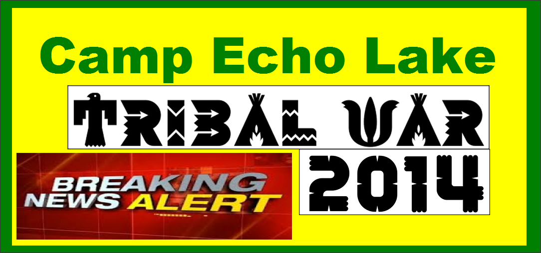 Camp Echo Lake Tribal War 2014 - Breaking News